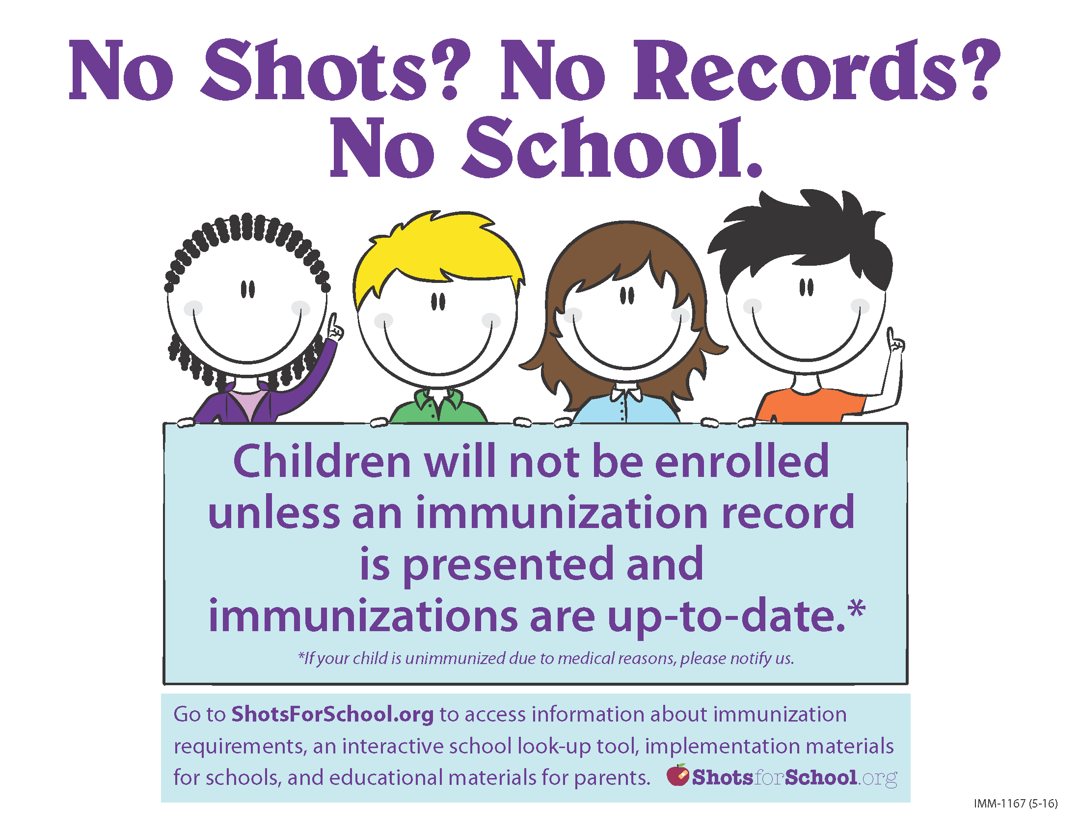 No shots? No Records? No school. Go to shotsforschool.org to access info about immunization requirements
